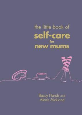 THE LITTLE BOOK OF SELF-CARE FOR NEW MUMS-[best_gifts_for_women]-[gifts_for_her]-Seventeen Minutes